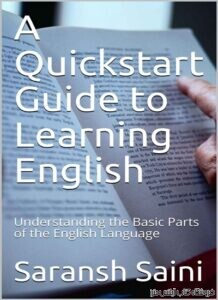 A Quickstart Guide to Learning English: Understanding the Basic Parts of the English Language