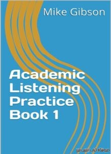 Academic English Listening Practice Book 1 Mini Lectures