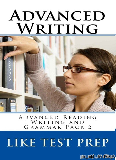 Advanced Writing - Advanced Reading Writing and Grammar Pack Book 2