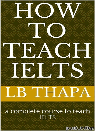 How To Teach IELTS-A Complete Course to Teach IELTS