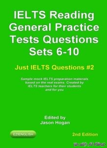 IELTS Reading. General Practice Tests Questions Sets 6-10