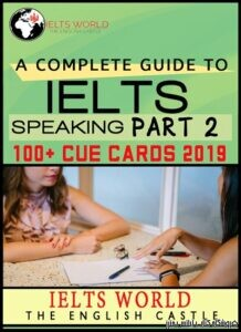 IELTS SPEAKING 100+ CUE CARDS with basic rules and common mistakes explanation A complete guide