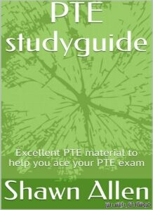 PTE studyguide Excellent PTE material to help you ace your PTE exam