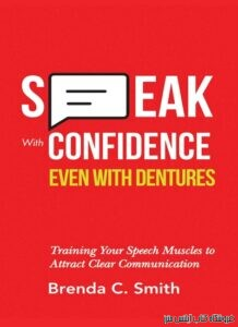 Speak With Confidence Even With Dentures Training Your Speech Muscles to Attract Clear Communication