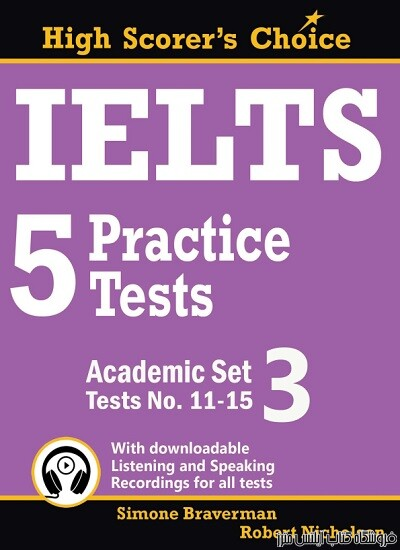 IELTS 5 Practice Tests Academic Set 3-Tests No 11-15