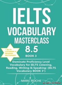 IELTS Vocabulary Masterclass 8.5 Book 3