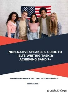 Non-native Speaker's Guide to IELTS Writing Task 2 - Achieving Band 7