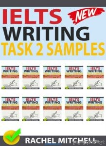 IELTS Writing Task 2 Samples By Rachel Mitchell All in One