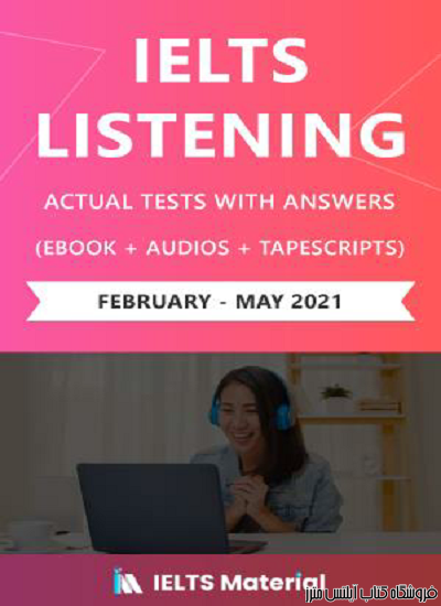 IELTS Listening Actual Tests and Answers (May – August 2021) | eBook + Audio + Tapescripts