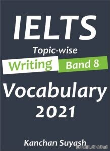 IELTS Topic-Wise Writing Band 8 Vocabulary 2021